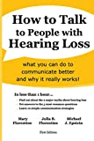 How to Talk to People with Hearing Loss: what you can do to improve communication and why it works