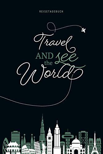 Reisetagebuch - Travel and see the World: Reisetagebuch zum Selberschreiben und Ausfüllen für mehrere Reisen, Raum für 50 Reisetage voller Erinnerungen