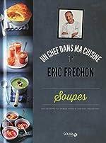 SOUPES - ÉRIC FRÉCHON d'Éric FRÉCHON