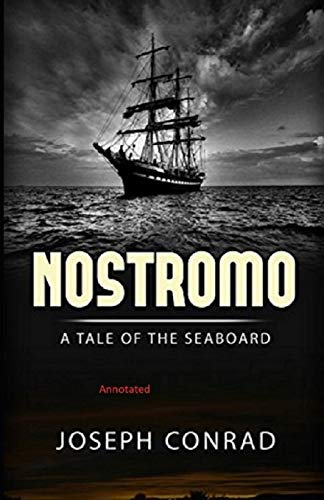 Nostromo: A Tale of the Seaboard Annotated
