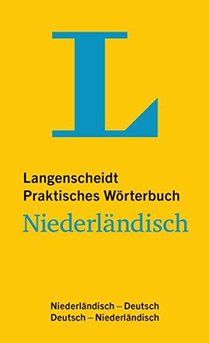 Langenscheidt Praktisches Wörterbuch Niederländisch - für Alltag und Reise: Niederländisch-Deutsch/Deutsch-Niederländisch (Langenscheidt Praktische Wörterbücher)