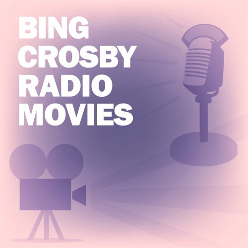 Bing Crosby Radio Movies Collection audiobook cover art
