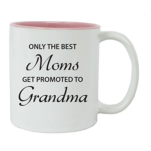 Only the best Moms get promoted to Grandma 11-Ounce White Sublimation Ceramic Coffee Mug, Pink