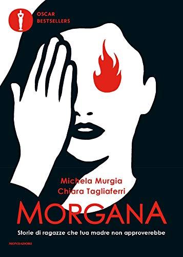 Morgana: Storie di ragazze che tua madre non approverebbe