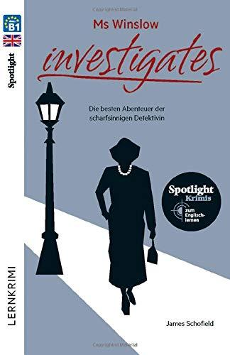 Ms Winslow investigates: Die besten Abenteuer der scharfsinnigen Detektivin: Spotlight-Krimis zum Englischlernen / Lektüre (Spotlight Lektüren – Krimis)