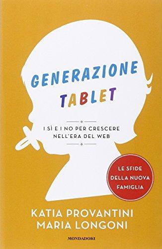 Generazione tablet. I sì e i no per crescere nell'era del web