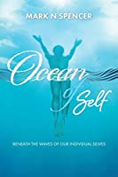 Ocean of Self: Beneath the Waves of our Individual Selves