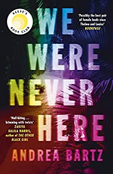 We Were Never Here: The addictively twisty Reese Witherspoon Book Club pick soon to be a major Netflix film by [Andrea Bartz]