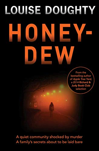 Honey-Dew: A stunning crime novel from the author of Apple Tree Yard (English Edition)