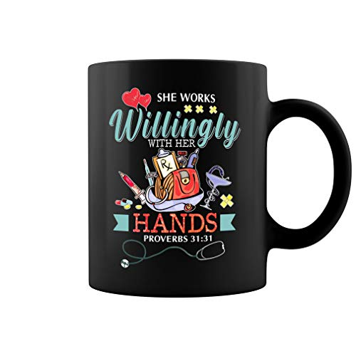 Taza de café de cerámica con texto en inglés 'She Works Willingly with Her Hands Proverbs Shirt Nurse Practitioner Gifts (negro, 325 ml)