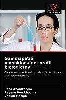 Gammapatie monoklonalne: profil biologiczny