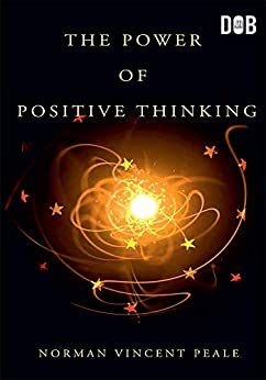 The Power Of Positive Thinking by [Norman Vincent Peale]