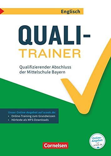 Abschlussprüfungstrainer Englisch - Bayern - 9. Jahrgangsstufe: Quali-Trainer - Qualifizierender Abschluss der Mittelschule - Arbeitsheft mit Lösungen ... Grundwissen - Mit Audios online