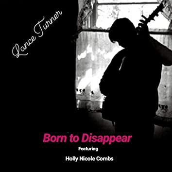 Born to Disappear (feat. Holly Nicole Combs)