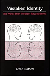 Book cover: Mistaken Identity: The Mind-Brain Problem Reconsidered by Leslie Brothers