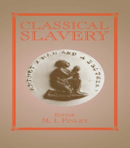 Classical Slavery (Slave and Post-Slave Societies and Cultures Book 7) (English Edition)