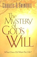 Will of God: Can I Know it? Can I Miss it? Does it Matter in My Life?