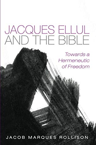 Jacques Ellul and the Bible