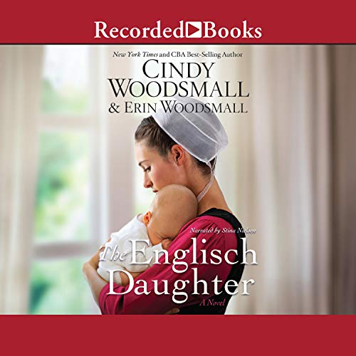 The Englisch Daughter Audiobook By Cindy Woodsmall, Erin Woodsmall cover art