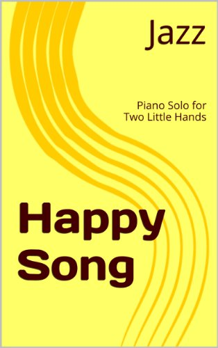 Happy Song : Piano Solo for Two Little Hands (English Edition)