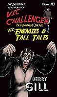 Vic: Enemies & Tall Tales