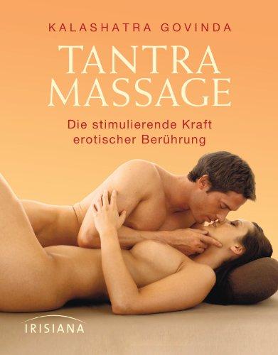 Tantra Massage: Die stimulierende Kraft erotischer Berührung