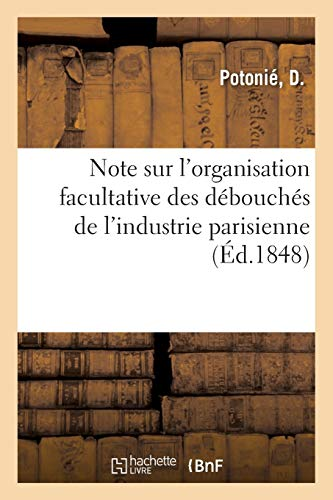Note sur l'organisation facultative des débouchés de l'industrie parisienne: Abouchement direct du producteur et du consommateur