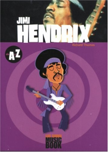 Jimmy Hendrix de A à Z (Les guides MusicBook)