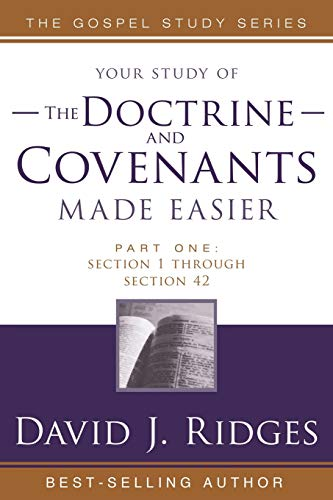 The Doctrine and Covenants Made Easier - Part 1: Section 1 through Section 42 (Gospel Studies)