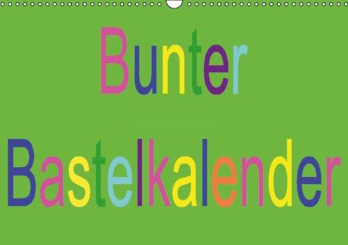 Bunter Bastelkalender (Wandkalender immerwährend DIN A3 quer)