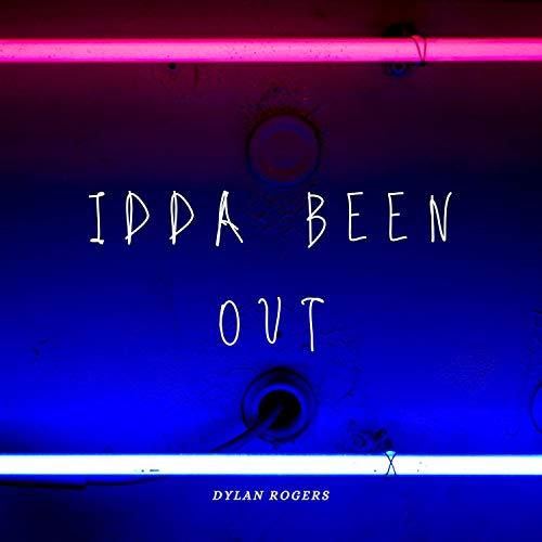 Idda Been Out [Explicit]