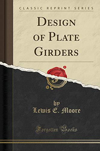 Design of Plate Girders (Classic Reprint)