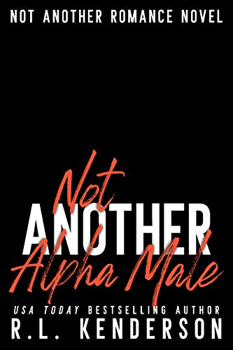 Not Another Alpha Male (Not Another Romance) (English Edition)