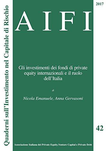AIFI 42/2017. Gli investimenti dei fondi di private equity internazionali e il ruolo dell'Italia (Italian Edition)