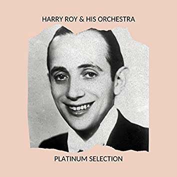 Harry Roy & his Orchestra - Platinum Selection