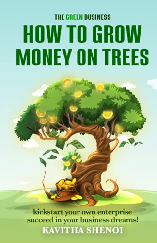 Compare Textbook Prices for The Green Business - How to Grow Money on Trees: Kickstart Your Own Enterprise and Succeed in Your Business Dreams  ISBN 9798450432281 by Shenoi, Kavitha