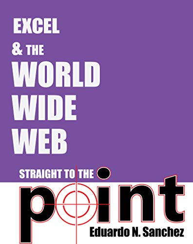 Excel and the World Wide Web Straight to the Point Front Cover