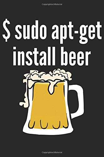 $ Sudo Apt-Get Install Beer: Blank Lined Notebook Journal