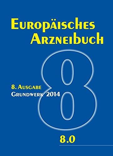 Europäisches Arzneibuch 8. Ausgabe: Amtliche deutsche Ausgabe: Amtliche deutsche Ausgabe (Ph. Eur. 8.0)