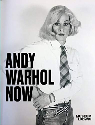 Andy Warhol. Now: Ausst. Kat. Museum Ludwig, Köln,Tate Modern, London Art Gallery of Ontario, Toronto, Dallas Museum of Art, Texas