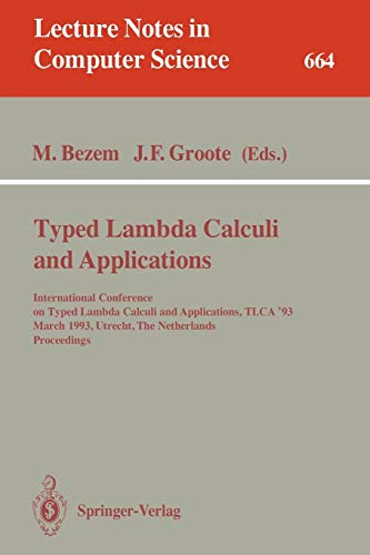 Typed Lambda Calculi and Applications: International Conference on Typed Lambda Calculi and Applications, Tlca '93, March 16-18, 1993, Utrecht, the Netherlands. Proceedings