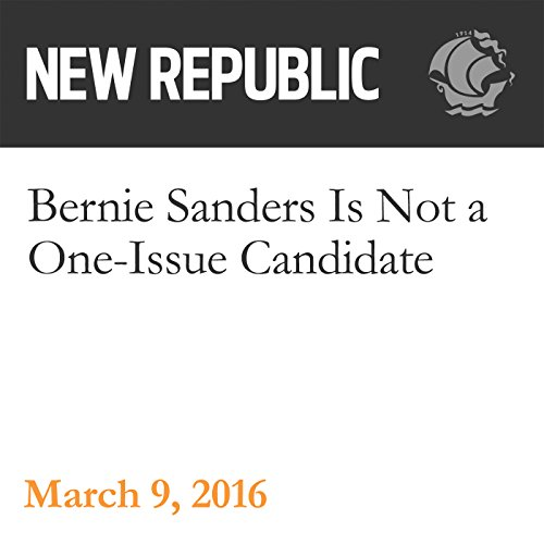 Bernie Sanders Is Not a One-Issue Candidate audiobook cover art