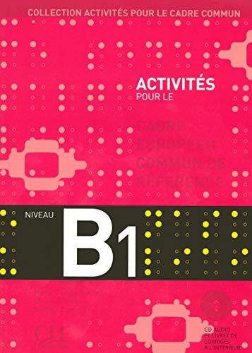 Activités pour le CECR - Niveau B1 - Livre + CD