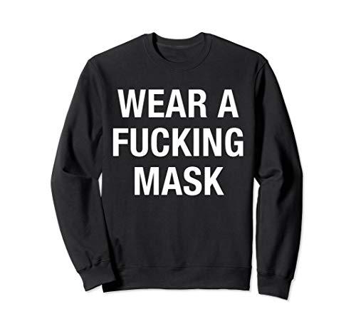 Wear A Fucking Mask Funny Mask Sweatshirt