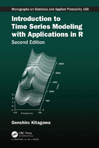 Introduction to Time Series Modeling with Applications in R (Chapman & Hall/CRC Monographs on Statistics and Applied Probability)
