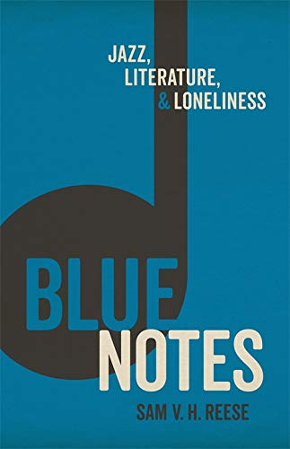 Blue Notes: Jazz, Literature, and Loneliness (English Edition)