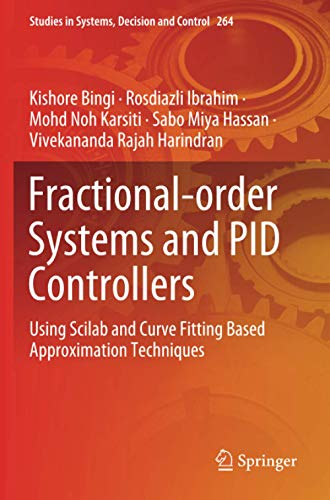 Fractional-order Systems and PID Controllers: Using Scilab and Curve Fitting Based Approximation Techniques (Studies in Systems, Decision and Control, Band 264)