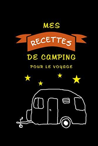 'Mes recettes de camping' - Pour le voyage: Carnet à remplir - Livre de recettes de voyage avec un motif de caravane - Votre livre de cuisine ... - Pour les amateurs de cuisine et de barbecue