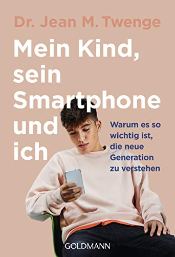 Mein Kind, sein Smartphone und ich: Warum es so wichtig ist, die neue Generation zu verstehen