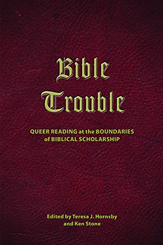 Bible Trouble: Queer Reading at the Boundaries of Biblical Scholarship (Semeia Studies) (English Edition)